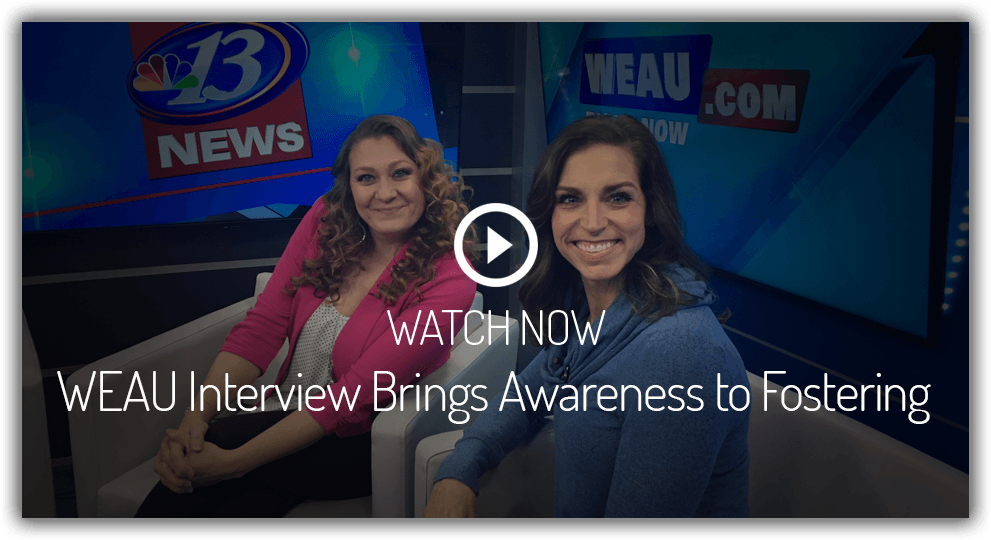 WEAU interview brings awareness to fostering